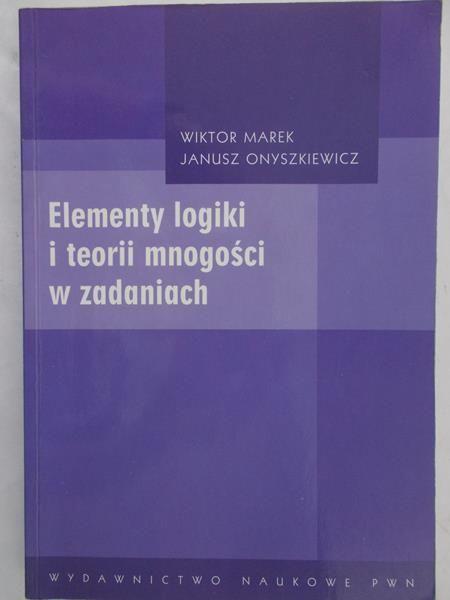 Marek W.  - Elementy logiki i teorii mnogości w zadaniach