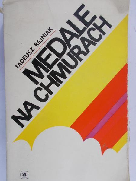 Rejniak Tadeusz - Medale na chmurach