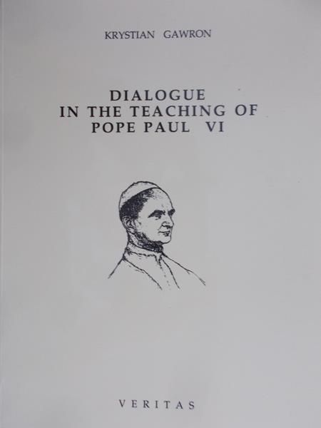 Gawron Krystian - Diolugue in the teaching of Pope Paul VI