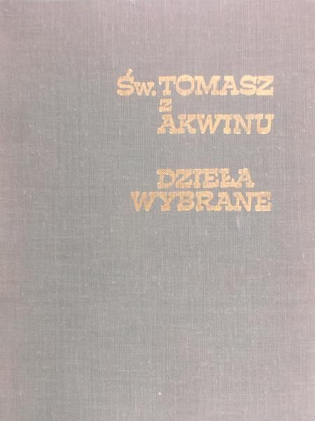Święty Tomasz z Akwinu - Dzieła wybrane