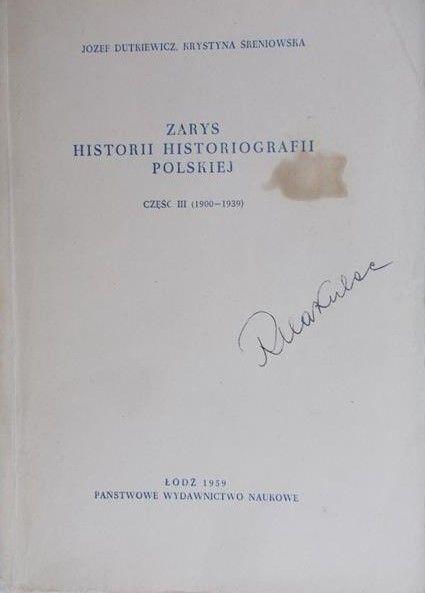 Dutkiewicz Józef - Zarys historii historiografii polskiej