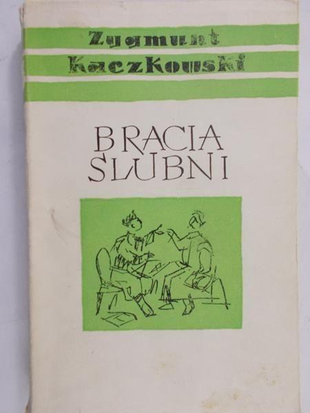 Kaczkowski Zygmunt - Bracia ślubni