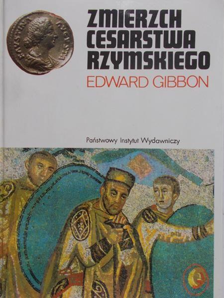 Gibbon Edward - Zmierzch Cesarstwa Rzymskiego, Tom. II
