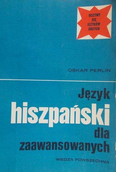Perlin Oskar - Język hiszpański dla zaawansowanych