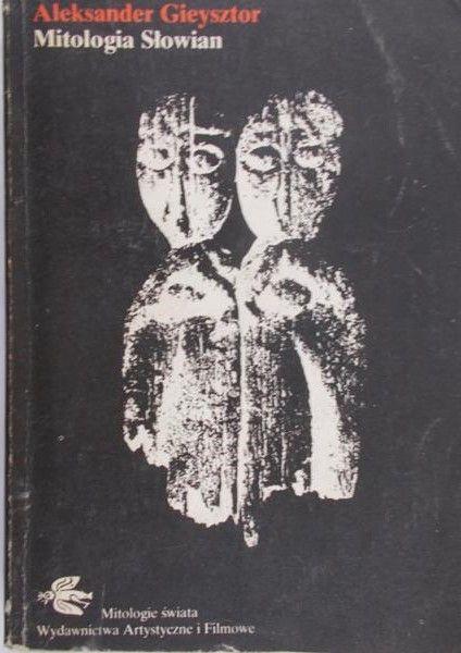 Gieysztor Aleksander - Mitologia Słowian