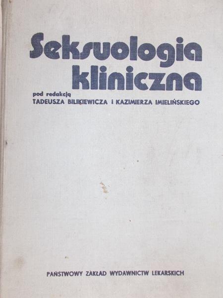 Bilkiewicz Tadeusz (red.) - Seksuologia kliniczna