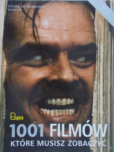 Schneider Steven Jay (red.) - 1001 filmów, które musisz zobaczyć