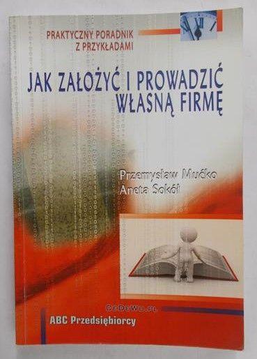 Mućko Przemysław  - Jak założyć i prowadzić własną firmę
