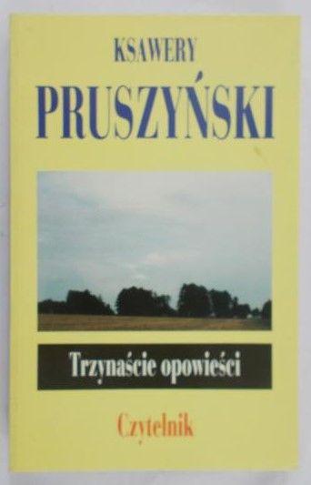 Pruszyński Ksawery  - Trzynaście opowieści