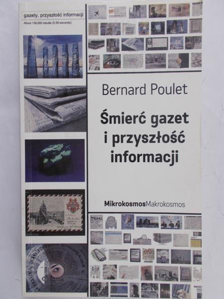 Poulet Bernard - Śmierć gazet i przyszłość informacji