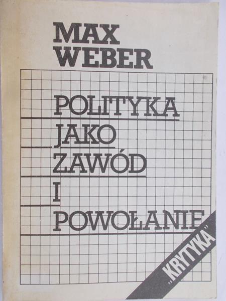 Weber Max - Polityka jako zawód i powołanie
