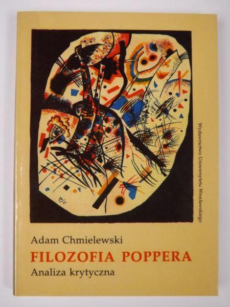 Chmielewski Adam - Filozofia Poppera. Analiza krytyczna