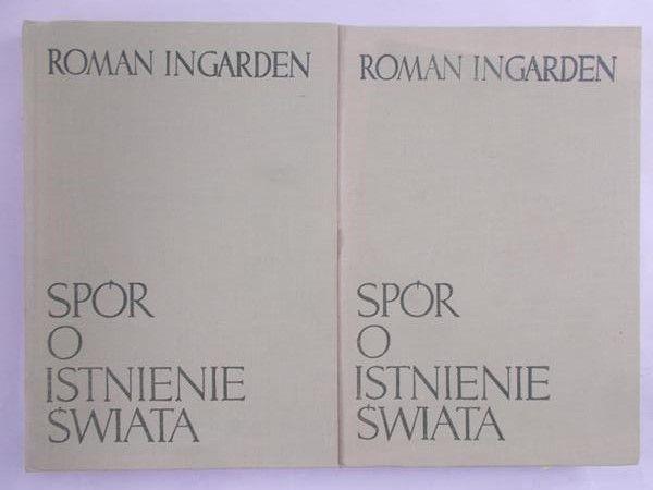 Ingarden Roman - Spór o istnienie świata, Tom I,II