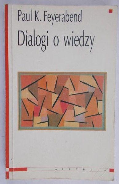 Feyerabend Paul K. - Dialogi o wiedzy