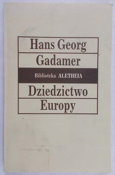 Gadamer Hans Georg - Dziedzictwo Europy