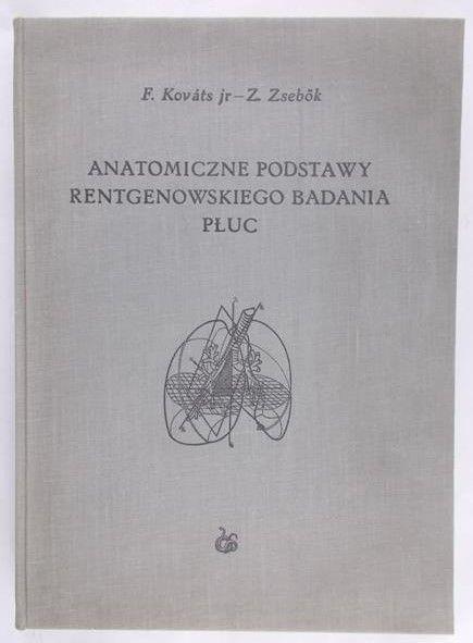 Kovats F. jr - Anatomiczne podstawy rentgenowskiego badania płuc