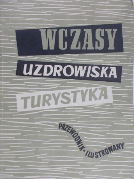 Tobiczyk-Saysse Kazimierz - Wczasy Uzdrowiska Turystyka