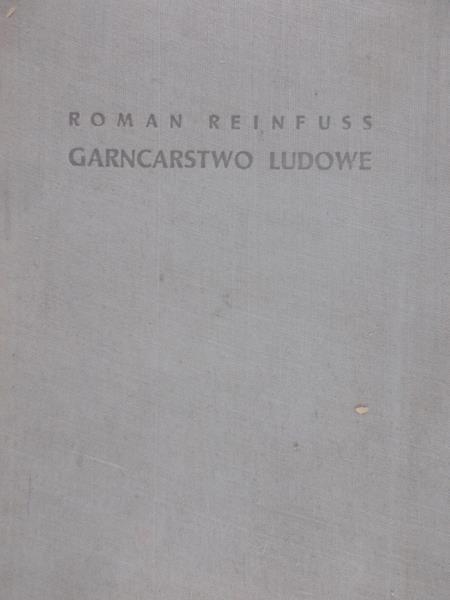 Reinfuss Roman - Garncarstwo Ludowe
