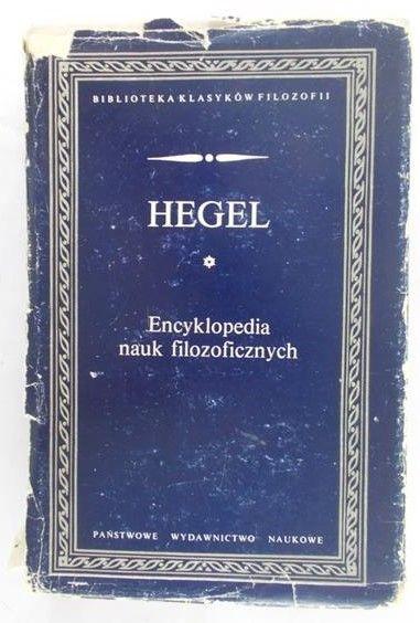 Hegel Georg Wilhelm Friedrich - Encyklopedia nauk filozoficznych