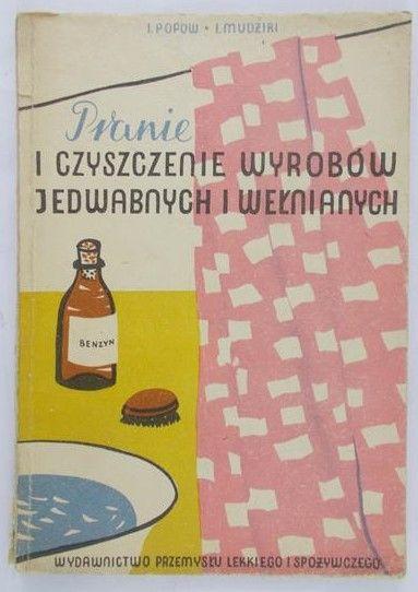 Popow I. W. - Pranie i czyszczenie wyrobów jedwabnych i wełnianych