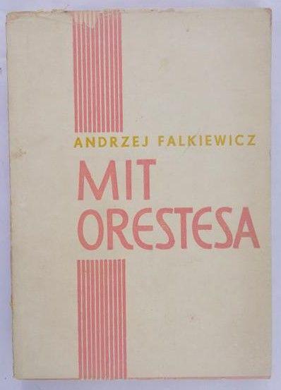 Falkiewicz Andrzej - Mit Orestesa