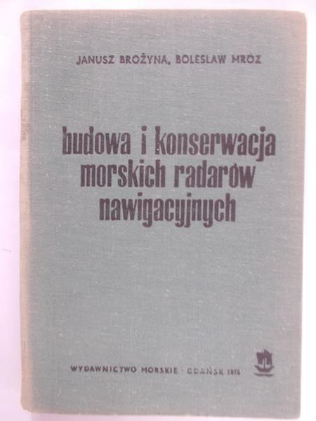 Brożyna J. - Budowa i konserwacja morskich radarów nawigacyjnych