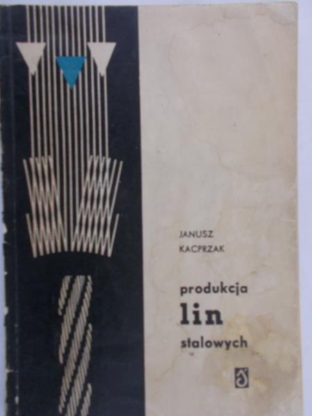 Kacprzak Janusz - Produkcja lin stalowych