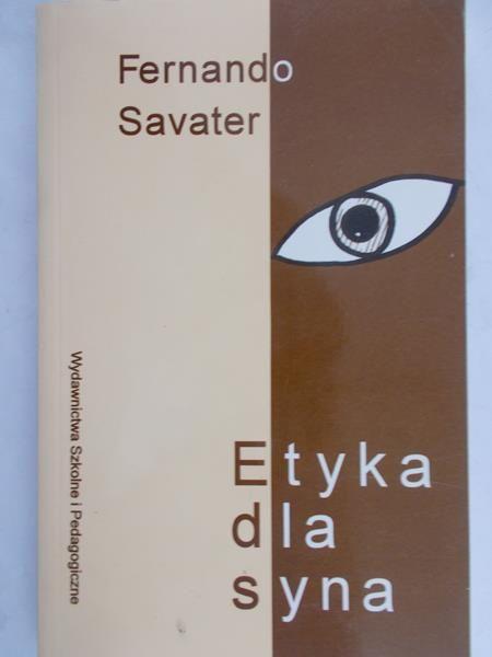 Savater Fernando - Etyka dla syna