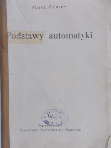 Żelazny Marek - Podstawy automatyki