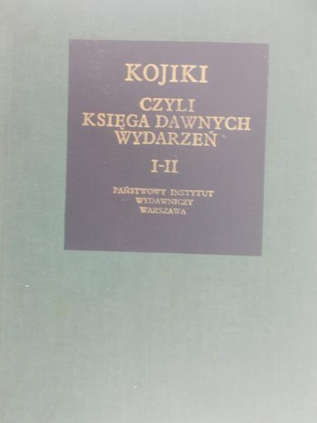 Kotański Wiesław - Kojiki czyli Księga dawnych wydarzeń. Tom I-II