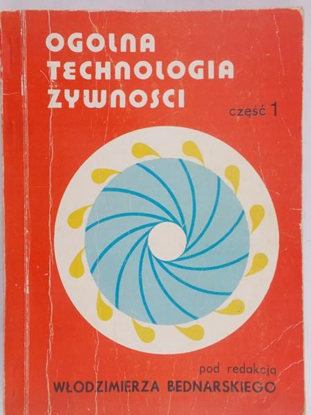 Bednarski Włodzimierz(red.) - Ogólna Technologia Żywności, cz.I