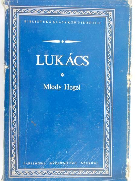 Lukacs Gyorgy - Młody Hegel