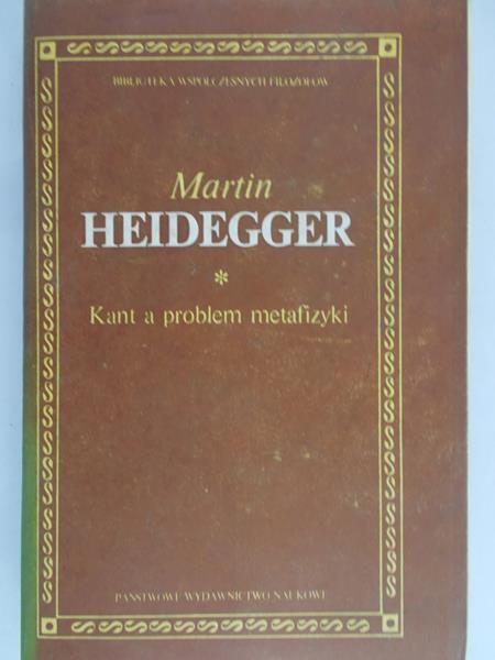 Heidegger Martin - Kant a problem metafizyki, BKF