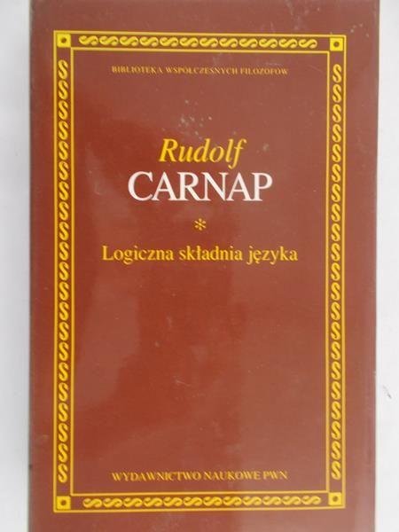 Carnap Rudolf - Logiczna składnia języka