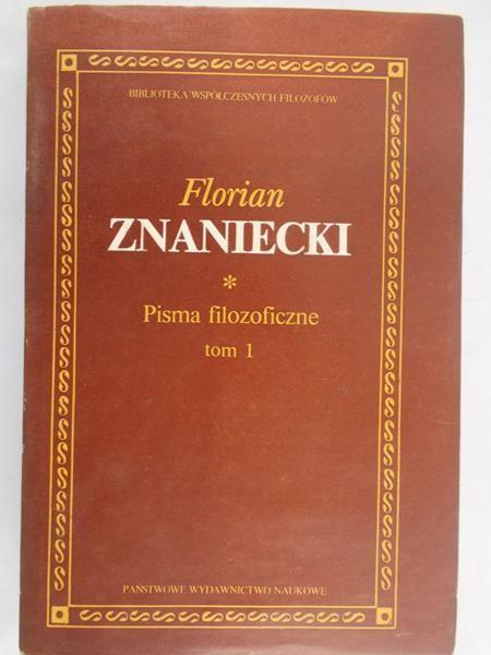 Znaniecki Florian - Pisma filozoficzne, Tom I,  BWF