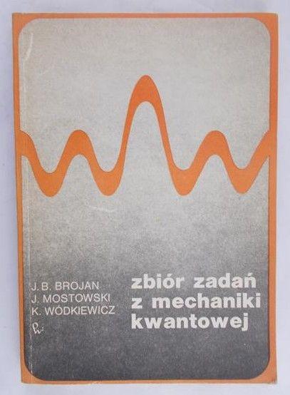 Brojan Jerzy Bronisław - Zbiór zadań z mechaniki kwantowej