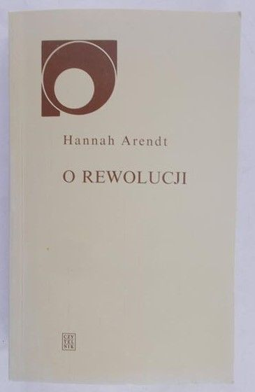 Arendt Hannah - O rewolucji