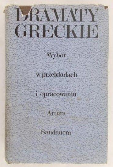 Sandauer Artur (opr.) - Dramaty greckie