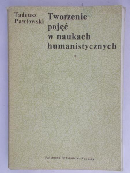 Pawłowski Tadeusz - Tworzenie pojęć w naukach humanistycznych