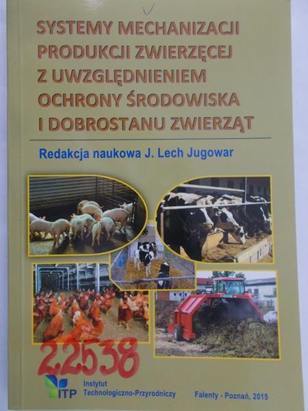 Jugowar J. Lech - Systemy mechanizacji z uwzględnieniem ochrony środowiska i dobrostanu zwierząt