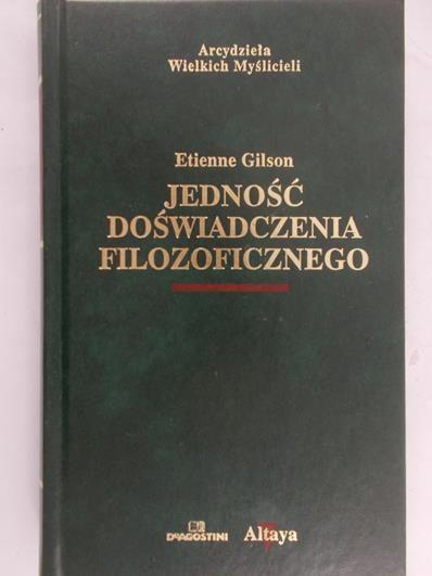 Gilson Etienne - Jedność doświadczenia filozoficznego