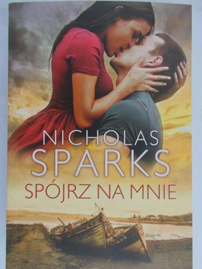 Sparks Nicholas - Spójrz na mnie