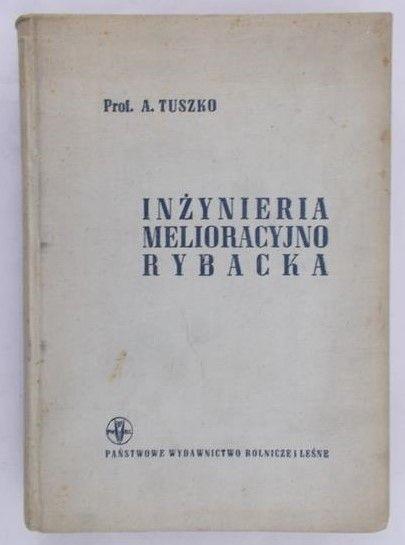 Tuszko A. - Inżynieria Melioracyjno Rybacka