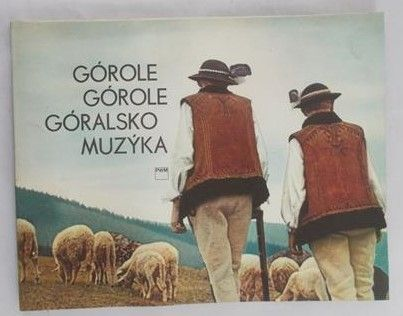 Szurmiak-Bogucka Aleksandra - Górole, góralsko muzyka
