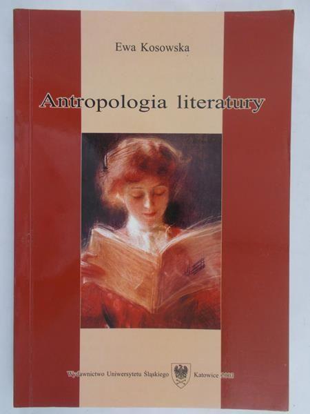 Kosowska Ewa (red.) - Antropologia literatury