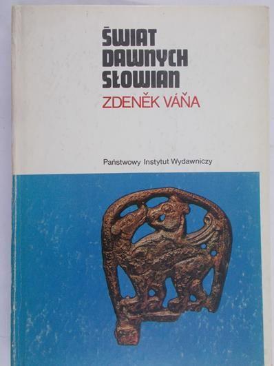 Vana Zdenek - Świat dawnych Słowian