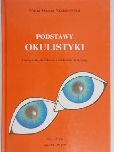 Niżankowska Maria Hanna - Podstawy okulistyki