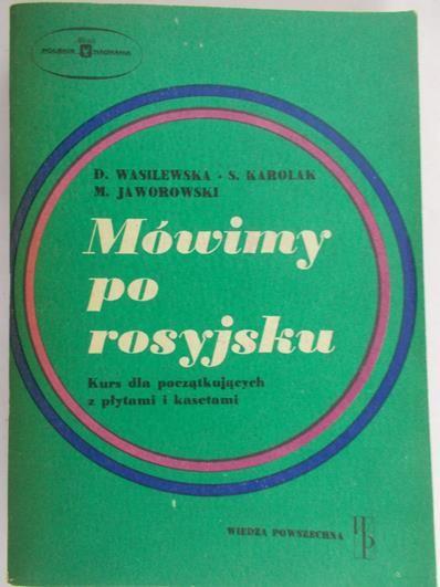 Wasilewska Danuta (red.) - Mówimy po rosyjsku