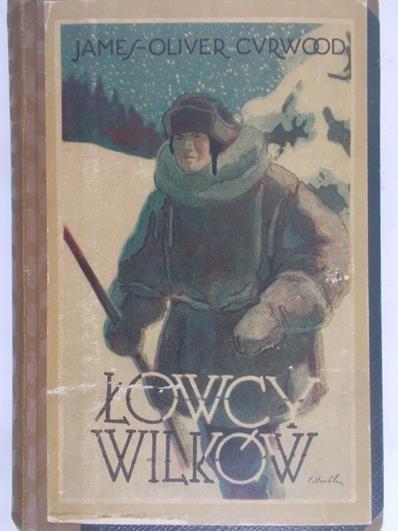 Curwood James Oliver - Łowcy wilków, 1948 r.