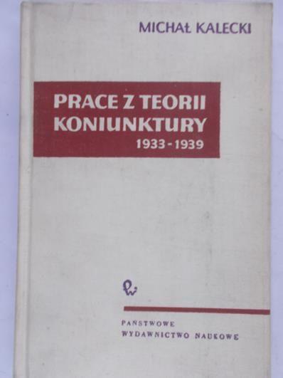 Kalecki Michał - Prace z teorii koniunktury 1933-1939
